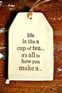 BeFunky_life is just like tea.jpg