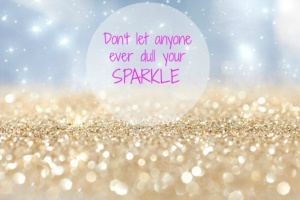 Dont-let-anyone-ever-dull-your-sparkle